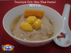 As the name suggests, usually you can find Teochew Orh-Nee (Yam Paste ...