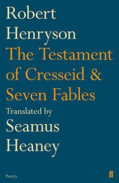 The Testament of Cresseid & Seven Fables: Translated by Seamus Heaney by Seamus Heaney http://www.amazon.co.uk/dp/0571249663/ref=cm_sw_r_pi_dp_6xk4wb04K4WA0