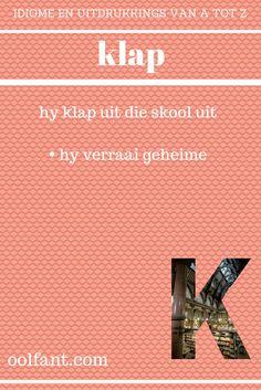 klap | hy klap uit die skool uit | hy verraai geheime | Afrikaanse idiome en uitdrukkings