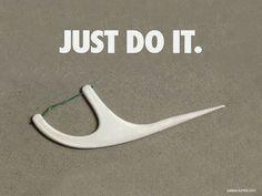 Just do it—floss.