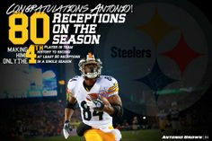 Via Pittsburgh Steelers  @Pittsburgh Steelers Football Congrats to @Antonio Brown, who now has 80 catches this season.   #HereWeGo