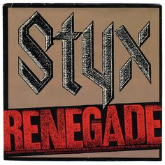 Renegade, Styx  Renegade b/w Sing For The Day  Styx, A&M Records/USA (1979)