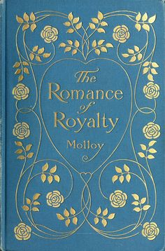 Cover of The Romance of Royalty 1904 | by CharmaineZoe's Marvelous Melange