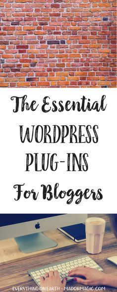 The Essential WordPress Plug-ins For Bloggers