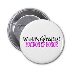 Shop Worlds Greatest Maid of Honor Button created by WeddingZazzle. Maid Of Honour Gifts, Matron Of Honour, Maid Of Honor, Shopping World, Pinback Buttons, Bridesmaid Presents, Maid Of Honour, Bridesmaid