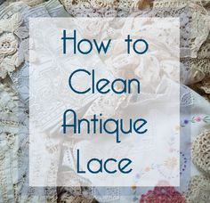 Next Post Previous Post How to Clean Antique Lace (and Other Delicate Fibers) (Really) Wie man antike Spitzen (und andere. Antique Lace, Vintage Lace, Vintage Music, Coca Cola Vintage, Cleaning Painted Walls, Textiles, Linens And Lace, Heirloom Sewing, Lace Making