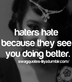 Haters!!!!!!