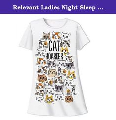 """Relevant Ladies Night Sleep Shirt """"Cat Hoarder"""" O/S Fits Most. Great sleep shirt for the cat lover!! White with lots of different kinds of cats faces screen printed on the front."""
