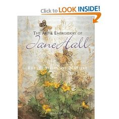 The Art & Embroidery of Jane Hall: Reflections of Nature: Jane Hall: 9781844484843: Amazon.com: Books