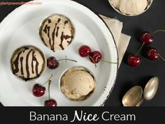 Banana NICE Cream! by Plant-Powered Kitchen