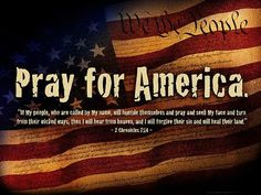 Chronicles If My people, who are called by My name, will humble themselves and pray and seek My face and turn from their wicked ways, then I will hear from Heaven, and I will forgive their sin and heal their land. Pray For America, God Bless America, America America, 2 Chronicles 7 14, Praying For Our Country, Coule, Wicked Ways, Pray For Us, Power Of Prayer