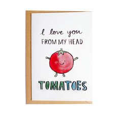 I Love You From My Head Tomatoes  A6 Blank Card  by SUELYLUDESIGN