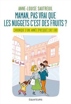 Maman, pas vrai que les nuggets, c'est des fruits ? de An... https://www.amazon.fr/dp/2849905518/ref=cm_sw_r_pi_dp_U_x_s8yRAbG27GMHB