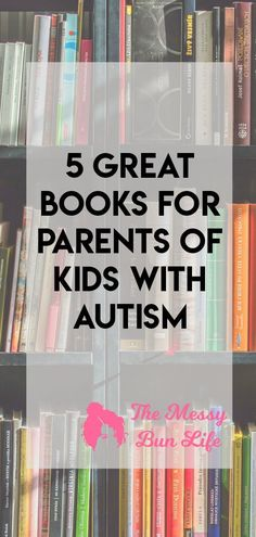 5 Great Books for Parents of Kids with Autism #autism #specialneeds