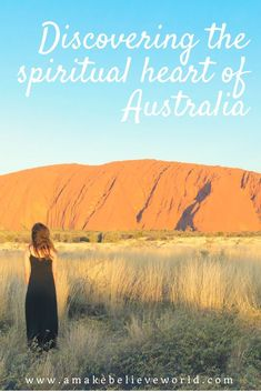 Discovering the Spiritual Heart of Australia - A Make Believe World
