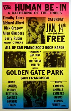 January 14, 1967. So this event is actually pre-summer of love, that started that summer, This event had 20 000 - 30 000 people there. Timothy Leary saying his Tune in thing, Allen Ginsberg doing some chanting and bands like Jefferson Airplane. Very much of the counter-culture was present.
