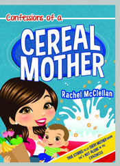 Reading For Sanity : A Book Review Blog: Confessions of a Cereal Mother - Rachel McClellan