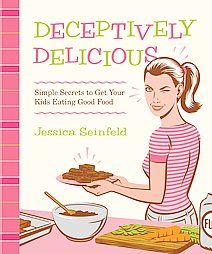 Deceptively Delicious: Simple Secrets to Get Your Kids Eating Good Food: 9780061251344 - Steele's Books Company