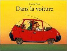 Livre pour enfant Dans la voiture Claude Ponti dans la voiture école des loisirs livre pour enfant