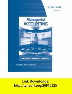 Study Guide, Chapters 1-14 for Warren/Reeve/Duchacs Managerial Accounting, 11th (9781111527570) Carl S. Warren, James M. Reeve, Jonathan Duchac , ISBN-10: 1111527571  , ISBN-13: 978-1111527570 ,  , tutorials , pdf , ebook , torrent , downloads , rapidshare , filesonic , hotfile , megaupload , fileserve