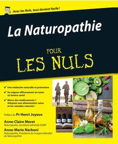 """A la découverte de """" La naturopathie pour les nuls """", le tout dernière ouvrage de référence en matière de santé naturelle pour prendre soin de toi .........."""