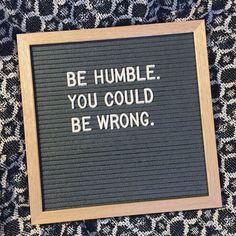 be humble // #letterfolkquotes #thatsdarling #letterfolk #hwbc
