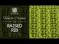 """▶ How to Crochet the Raised Rib Stitch - YouTube I'm doing this one next with my """"Antique Gold"""" yarn."""