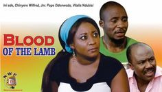 Blood of the Lamb  – 2014 Latest Nigerian Nollywood Movie -  Click link to view & comment:  http://www.afrotainmenttv.com/video/blood-of-the-lamb-2014-latest-nigerian-nollywood-movie/