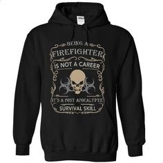 BEING A FIREFIGHTER - POST APOCALYPTIC SURVIVAL SKILL - #cool hoodies for men #graphic hoodies. I WANT THIS => https://www.sunfrog.com/Faith/BEING-A-FIREFIGHTER--POST-APOCALYPTIC-SURVIVAL-SKILL-2188-Black-53713660-Hoodie.html?60505