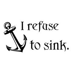 I refuse to sink. Anchor Wall Decal. Wall Decal by Decals4MyWalls, $12.95