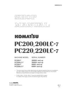 MACHINE MODEL SERIAL NUMBER PC200-7 200001 and up PC200LC-7 200001 and up PC220-7 60001 and up PC220LC-7 60001 and up This shop manual may contain attachments and optional equipment that are not available in your area. Please consult your local Komatsu distributor for those items you may require. Materials and specifications are subject to change …