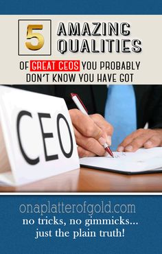 5 AMAZING Qualities Of Great CEOs You Probably Don't Know You Have Got