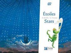 Etoiles/Stars.   Texte d'Hélène KERILLIS et illustrations de Guillaume TRANNOY.  Editions Léon Art&Stories, Octobre 2015.