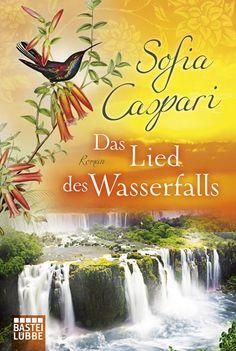 """""""Das Lied des Wasserfalls"""" von Sofia Caspari: Argentinien, 1897. Clarissa und Javier feiern ihren ersten Hochzeitstag mit einem Ausflug an die Iguazú-Wasserfälle. Doch der wunderschöne Tag endet schrecklich: Clarissa verliert ihren Ehemann, ihre Familie, ihr Zuhause, ihr bisheriges sorgenfreies Leben. http://www.luebbe.de/Buecher/Frauen/Details/Id/978-3-404-16890-3"""