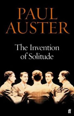 The invention of solitude : Paul Auster