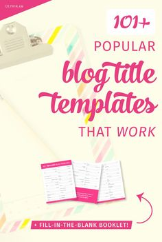 Get 101+ of the BEST in fill-in-the-blank blog title templates and a 10-page printable booklet (no email required!) -- WHOA.
