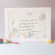 The true sign of intelligence is imagination...   Hand drawn custom art from AlfieWinn