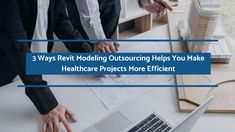 Latest BIM software Revit Modeling Outsourcing, with all its powerful tools, can ensure an efficient workflow while designing and executing complex building projects such as healthcare buildings.