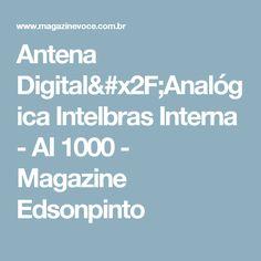 Antena Digital/Analógica Intelbras Interna - AI 1000 - Magazine Edsonpinto