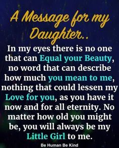 A Message For My Daughter love quote daughter family quotes daughter quotes message Love My Daughter Quotes, Father Daughter Quotes, Birthday Quotes For Daughter, Mother Quotes, Poems For Daughters, Message To Daughter, Sayings About Daughters, Love Quotes For Daughter, Poem To My Daughter