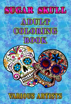 Sugar Skulls (Adult Coloring Book) By Various Artists Adult Coloring, Coloring Books, Coloring Pages, Great Books, My Books, Best Non Fiction Books, Healing Books, Book Cafe, Best Book Covers