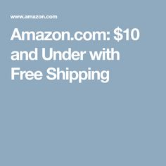 Amazon.com: $10 and Under with Free Shipping