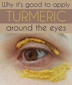 Why it's good to apply turmeric around the eyes.