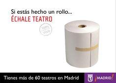 Promoción de teatros de Madrid. Cartel con rollo de papel.