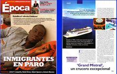 Reportaje para la revista Época, semanal, de carácter generalista editada en España.  Reportaje sobre el buque de cruceros Grand Mistral.  Reportaje escrito por David Espriu