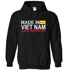 MADE IN VIETNAM VER2 LONG TIME AGO T Shirts, Hoodie