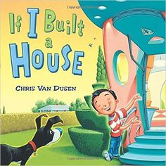 If I Built a House: Chris Van Dusen: 9780803737518: Amazon.com: Books