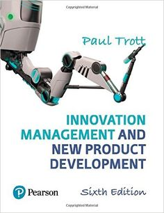 "Read ""Innovation Management and New Product Development"" by Dr Paul Trott available from Rakuten Kobo. Innovation Management and New Product development is an established, text for MBA, MSc and advanced undergraduate course. Marketing Management, Innovation Management, Product Development Manager, Research And Development, Portsmouth, Professor, Examples Of Innovation, Business Studies, Delft"