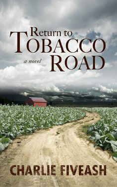 Free Kindle Book For A Limted Time : Return to Tobacco Road by Charlie Fiveash Literary Fiction, Historical Fiction, Book Cover Art, Book Covers, Do What You Want, Free Kindle Books, Movies To Watch, Book Worms, The Book