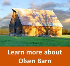 Feather River Help save the Olsen Barn near Lake Almanor.  Tour the Barn with the FRLT  March 14th at 1:00pm